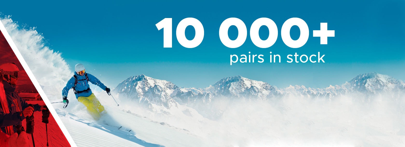 Largest selection of skis, boots, snowboards...